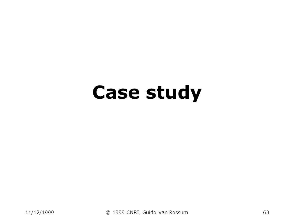 11/12/1999© 1999 CNRI, Guido van Rossum63 Case study
