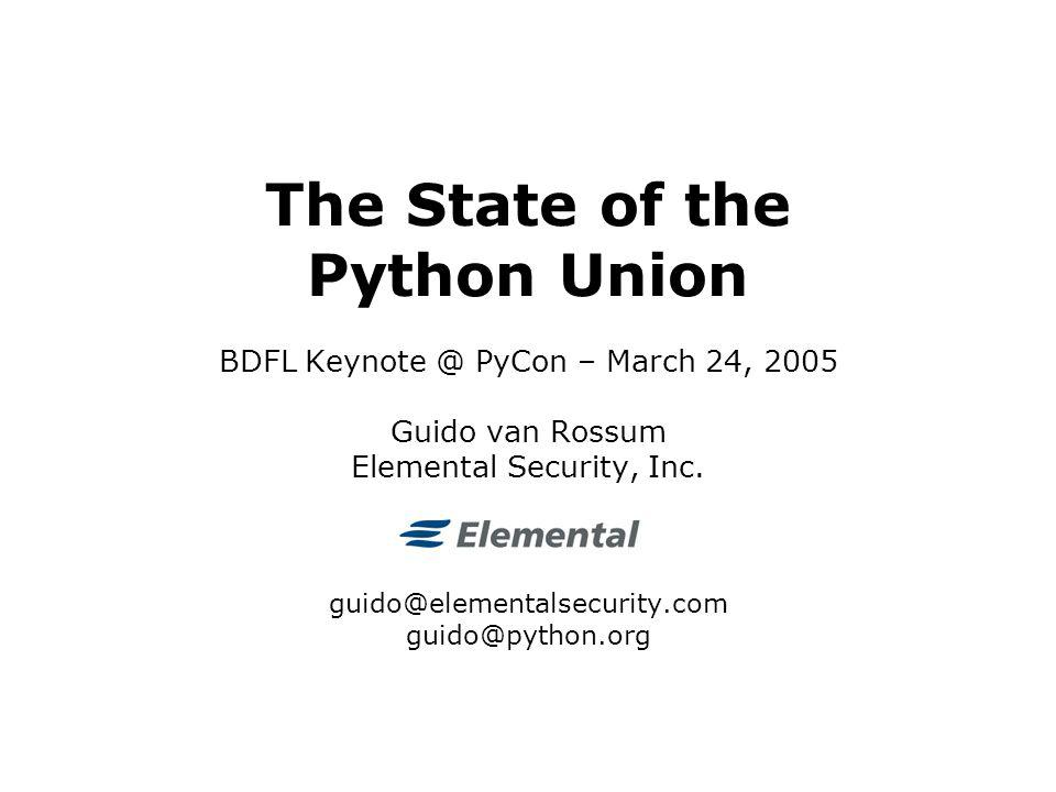 March 24, 2005© 2005 Guido van Rossum 12 Python 3000 To be clear: this is the same as Python 3.0 Some progress: collecting ideas in PEP 3000 Py3k is not going to be second system syndrome done right (Larry Wall) In particular, not rewriting CPython from scratch More likely, various Py3k features will show up in Python 2.5, 2.6,...; some directly, some with a __future__ import Python 3.0 will be incompatible with Python 2.9 Focus on language + library, not implementation Many VMs competing: Jython, IronPython, Parrot,...