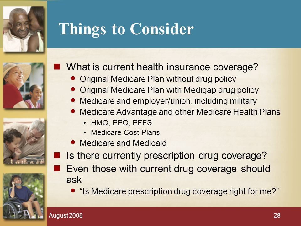 August Things to Consider What is current health insurance coverage.