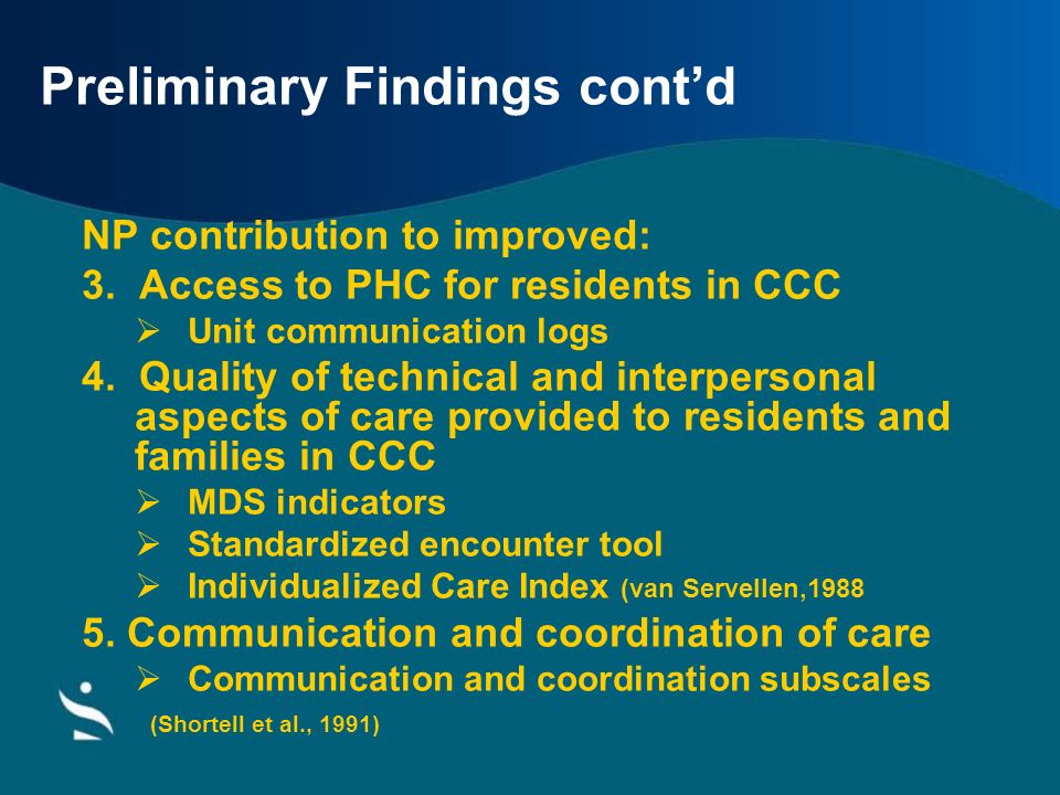 Preliminary Findings contd NP contribution to improved: 3. Access to PHC for residents in CCC Unit communication logs 4. Quality of technical and inte
