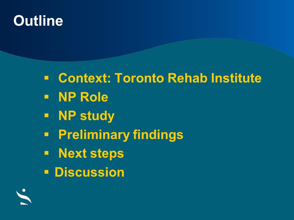 Outline Context: Toronto Rehab Institute NP Role NP study Preliminary findings Next steps Discussion