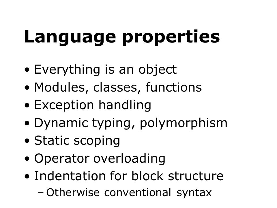 High-level data types Numbers: int, long, float, complex Strings: immutable Lists and dictionaries: containers Other types for e.g.