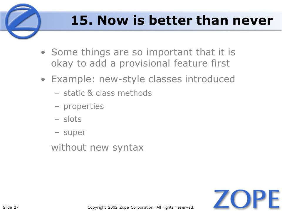 Slide 27Copyright 2002 Zope Corporation. All rights reserved.
