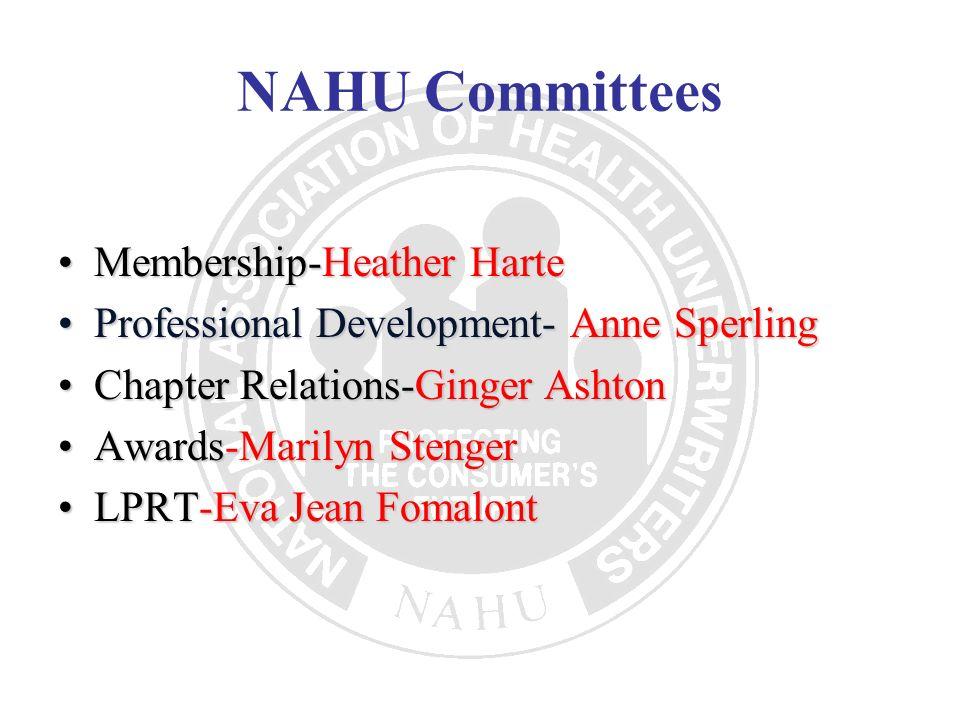 NAHU Committees Legislative-Susan Rash HUPAC-John Nelson Media Relations-Carolyn Goodwin Industry Relations-Mel Schlesinger
