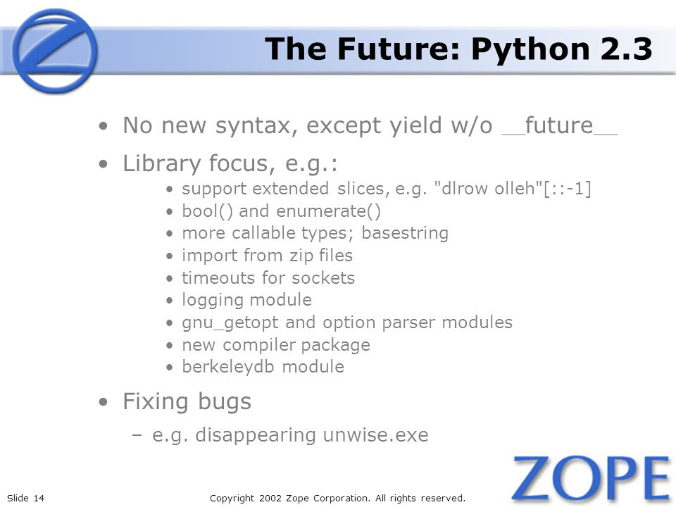 Slide 14Copyright 2002 Zope Corporation. All rights reserved.