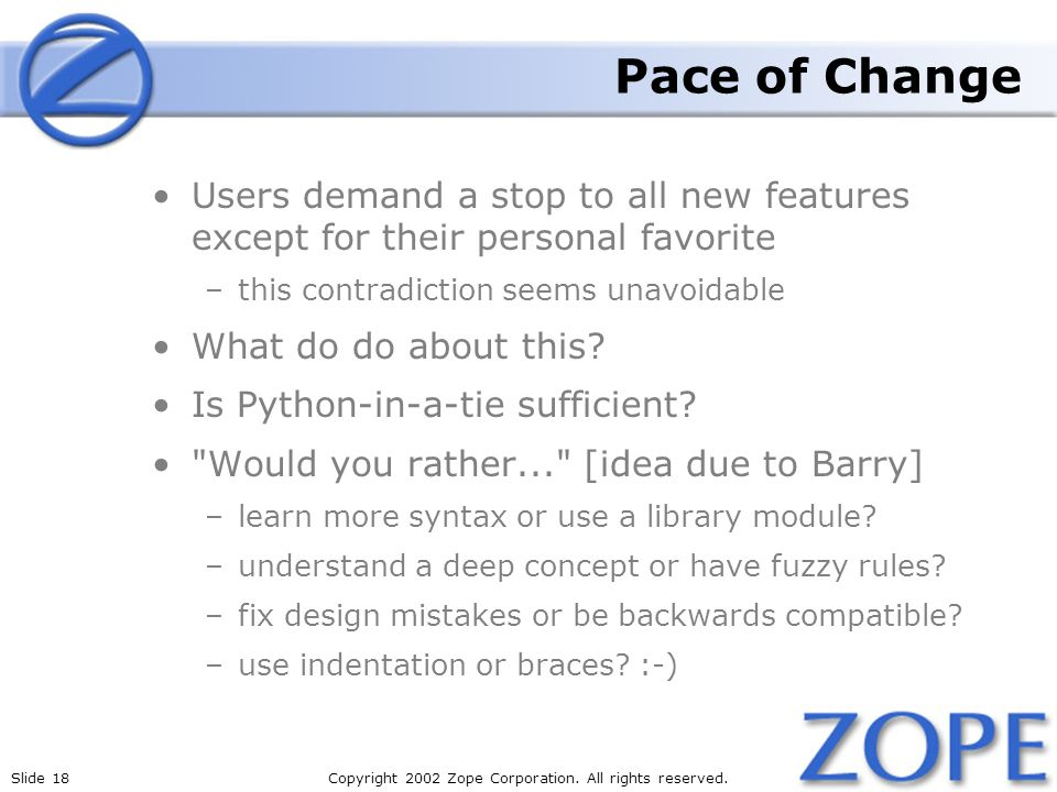 Slide 18Copyright 2002 Zope Corporation. All rights reserved.