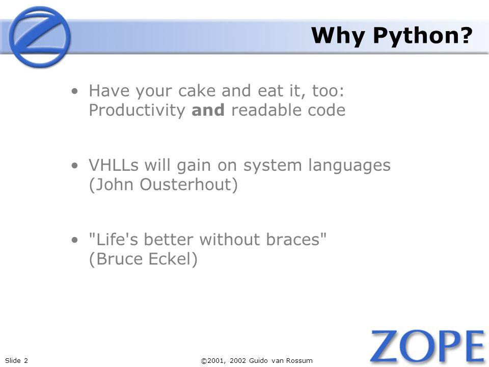 Slide 2©2001, 2002 Guido van Rossum Why Python.