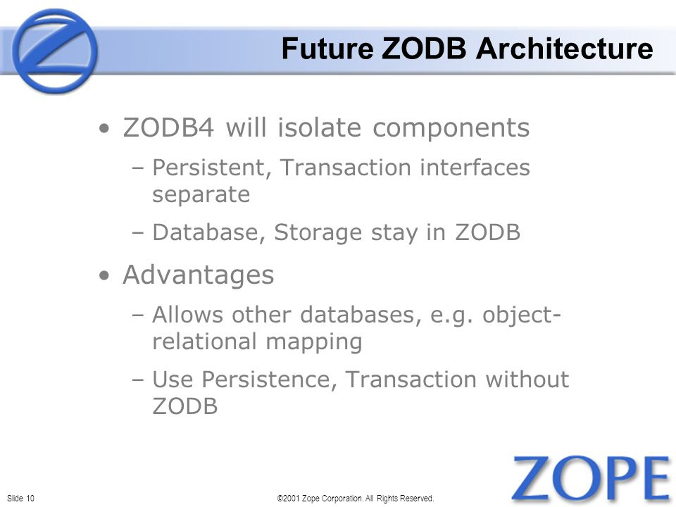 Slide 10©2001 Zope Corporation. All Rights Reserved.