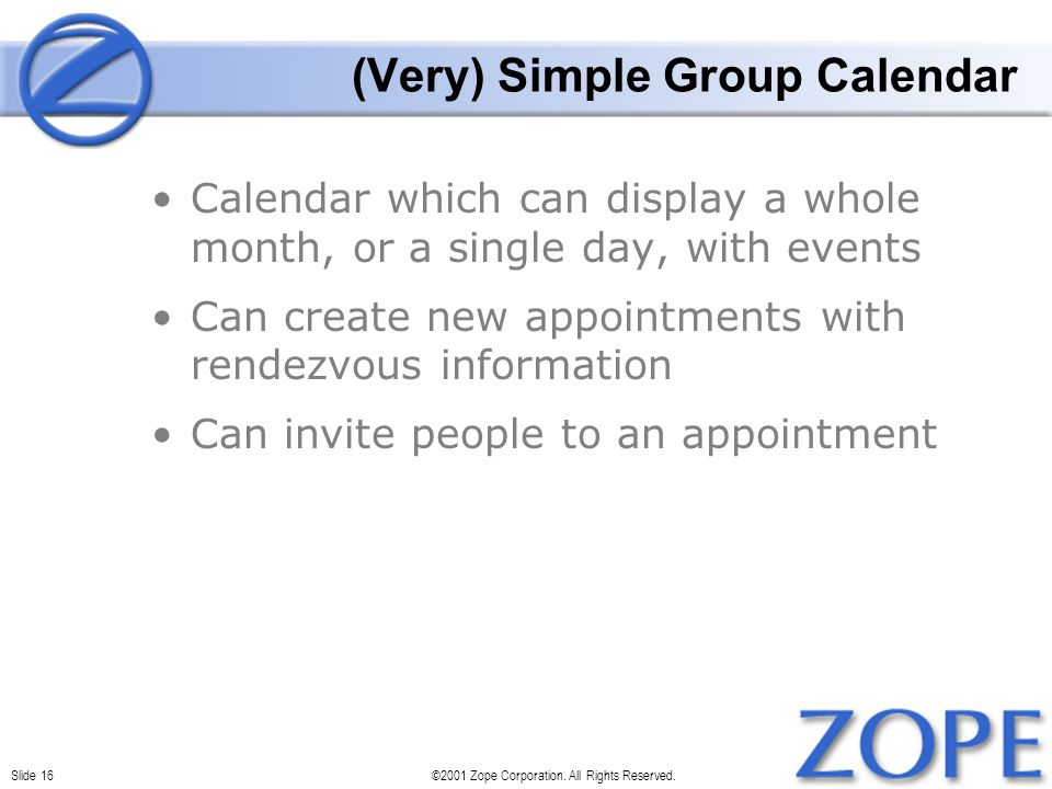 Slide 16©2001 Zope Corporation. All Rights Reserved.