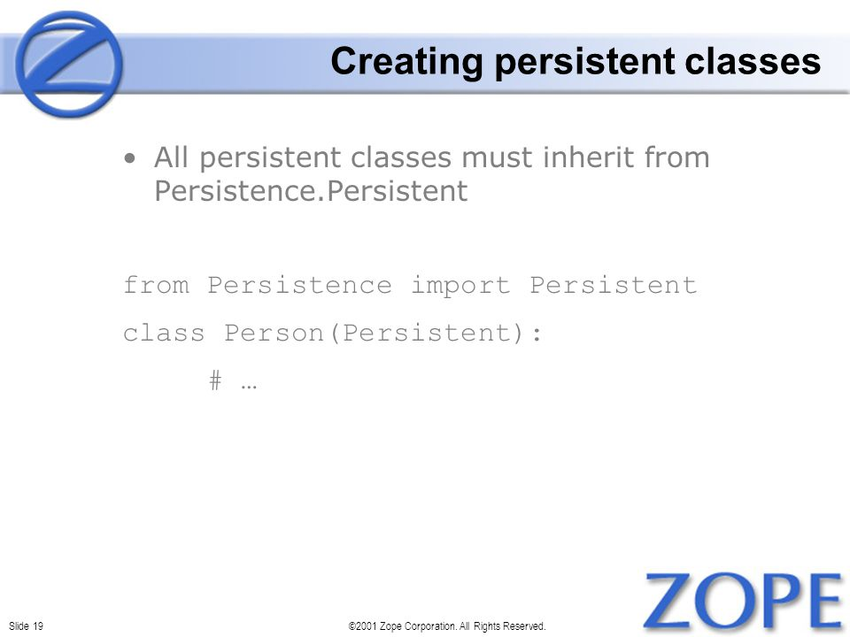 Slide 19©2001 Zope Corporation. All Rights Reserved.