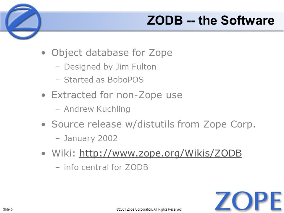 Slide 5©2001 Zope Corporation. All Rights Reserved.