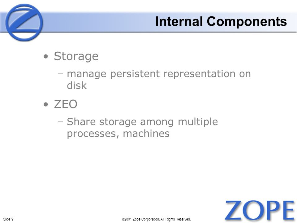 Slide 9©2001 Zope Corporation. All Rights Reserved.