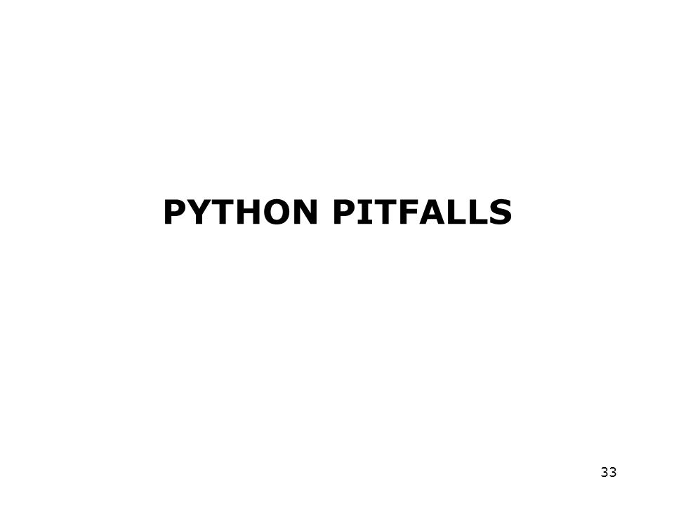 33 PYTHON PITFALLS