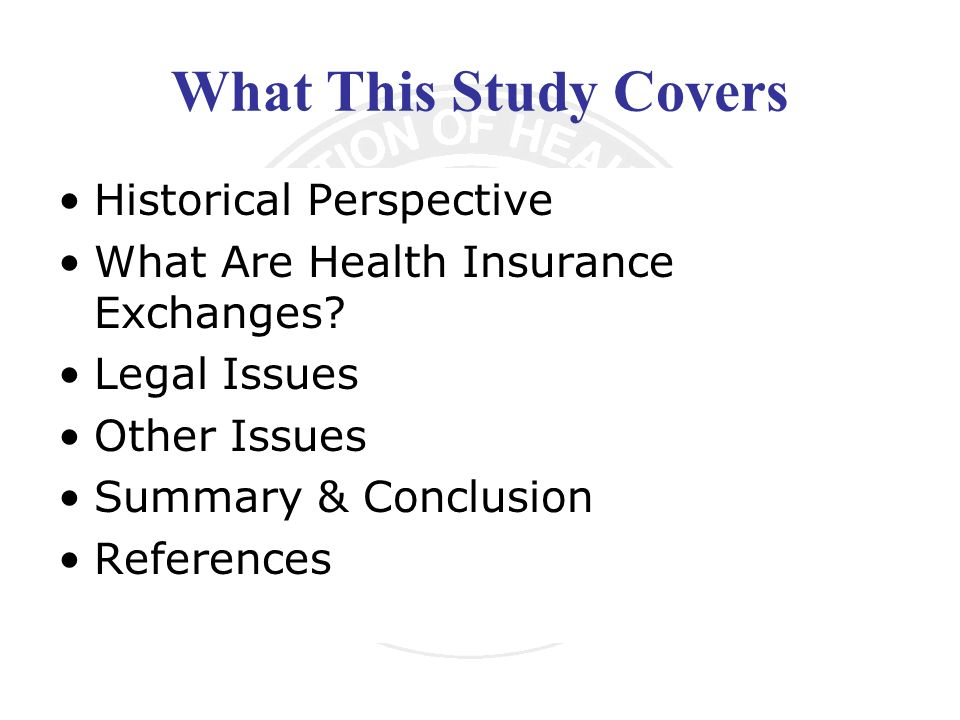 What This Study Covers Historical Perspective What Are Health Insurance Exchanges.