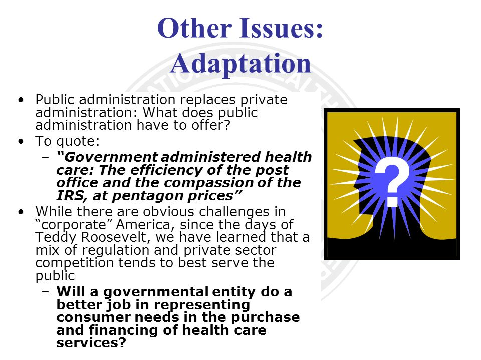 Other Issues: Adaptation Public administration replaces private administration: What does public administration have to offer.
