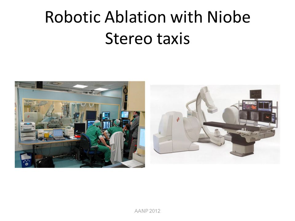 Robotic Ablation with Niobe Stereo taxis AANP 2012
