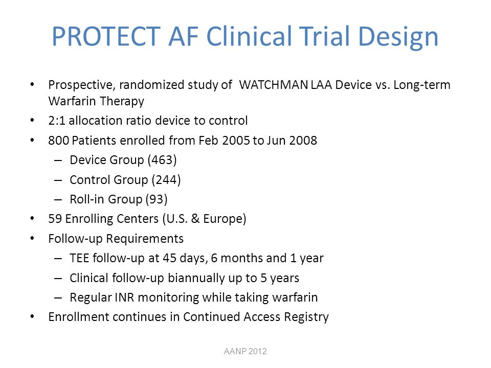 PROTECT AF Clinical Trial Design Prospective, randomized study of WATCHMAN LAA Device vs.