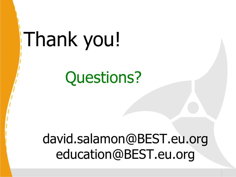 Questions Thank you! david.salamon@BEST.eu.org education@BEST.eu.org