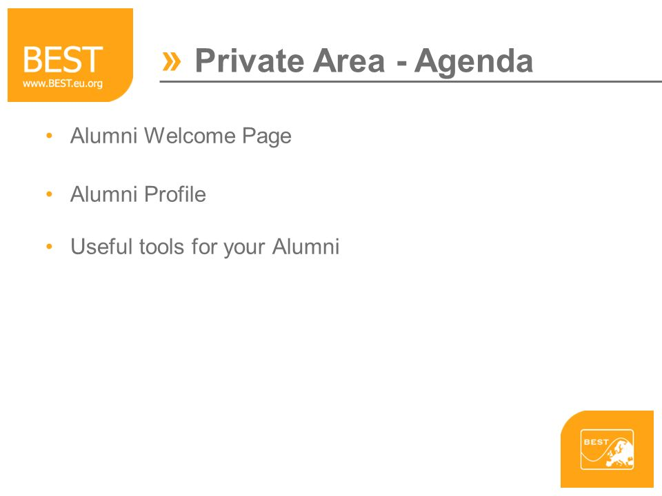 » Private Area - Agenda Alumni Welcome Page Alumni Profile Useful tools for your Alumni