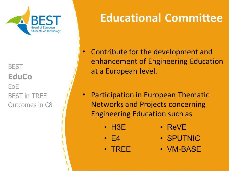 Educational Committee Contribute for the development and enhancement of Engineering Education at a European level.
