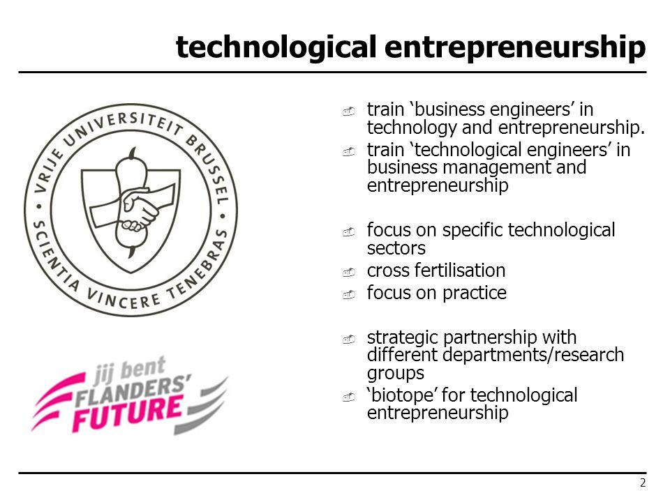 2 technological entrepreneurship train business engineers in technology and entrepreneurship. train technological engineers in business management and