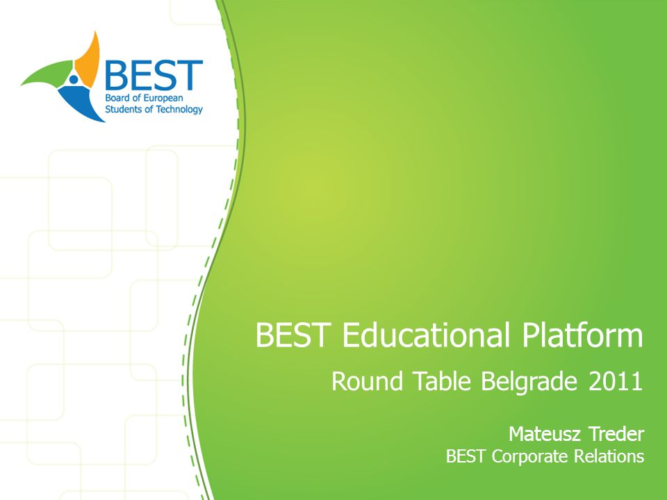 BEST Educational Platform Round Table Belgrade 2011 Mateusz Treder BEST Corporate Relations
