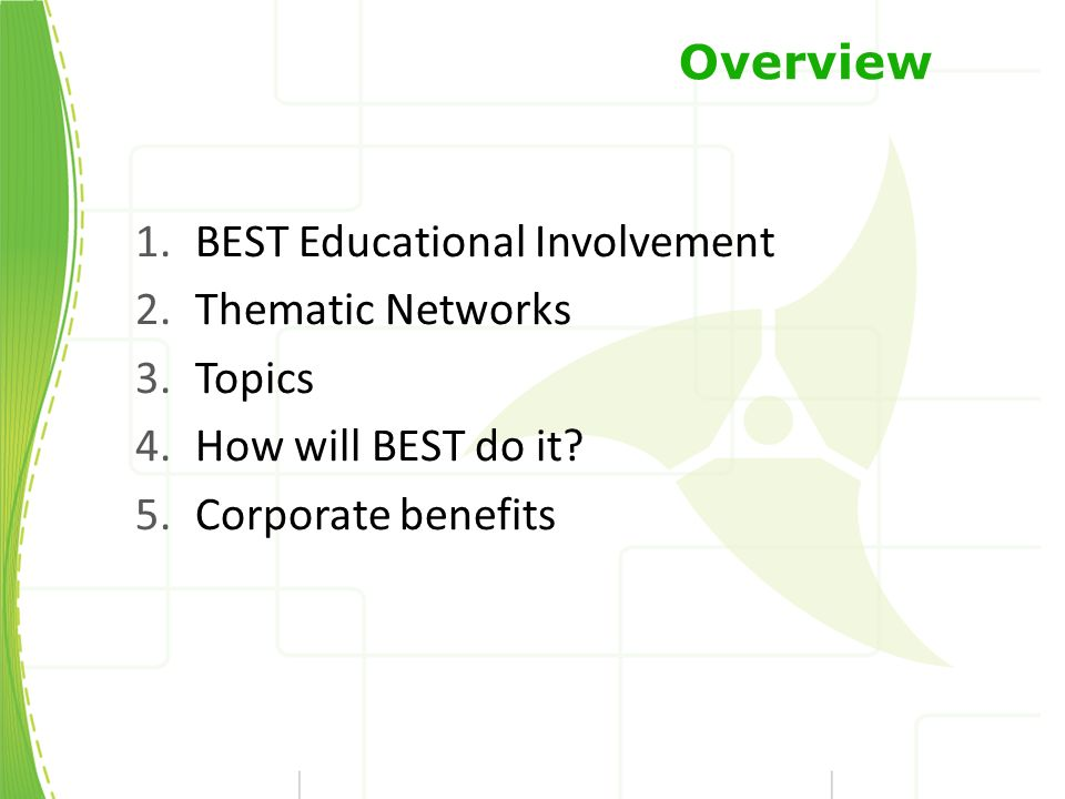Overview 1.BEST Educational Involvement 2.Thematic Networks 3.Topics 4.How will BEST do it.