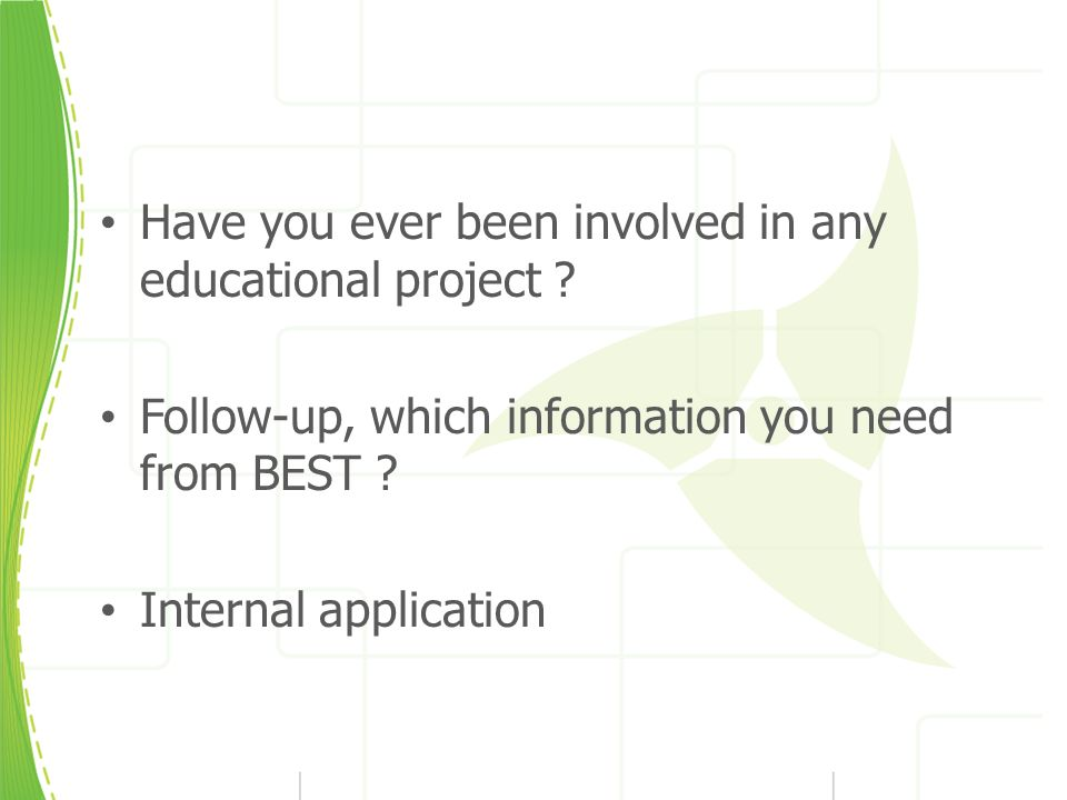 Have you ever been involved in any educational project .