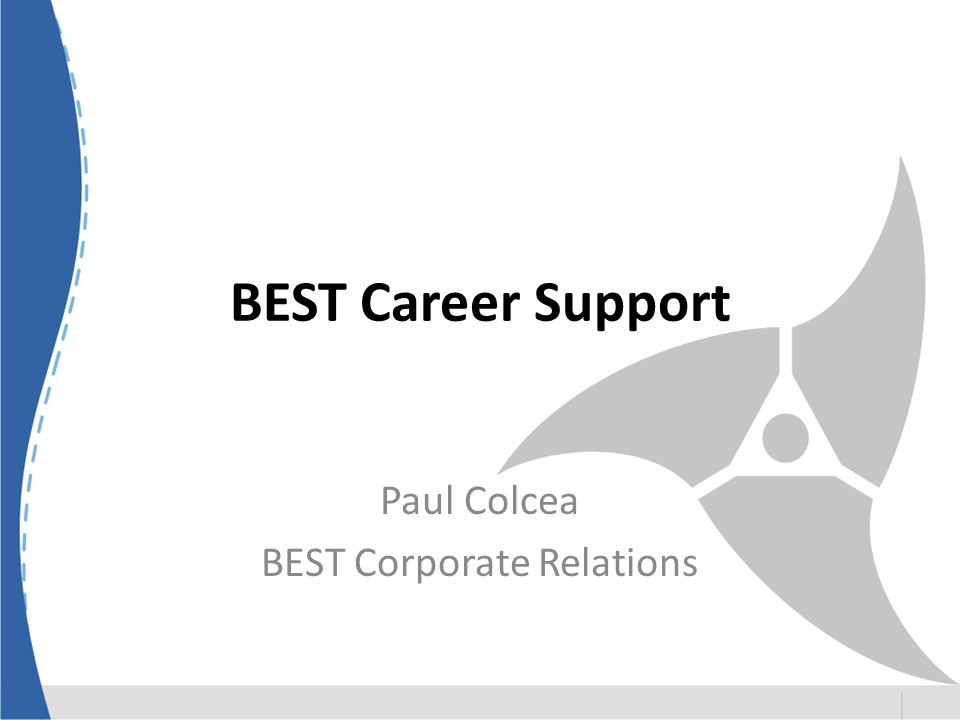 BEST Career Support One of the main projects of BEST Opportunities for students and young graduates