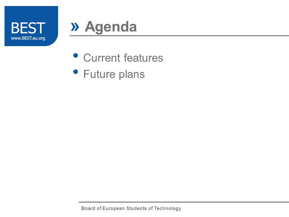 Board of European Students of Technology Current features Future plans » Agenda Item 1 Item 2 Item 3 Item 4 Item 5 Item 6 Item 7