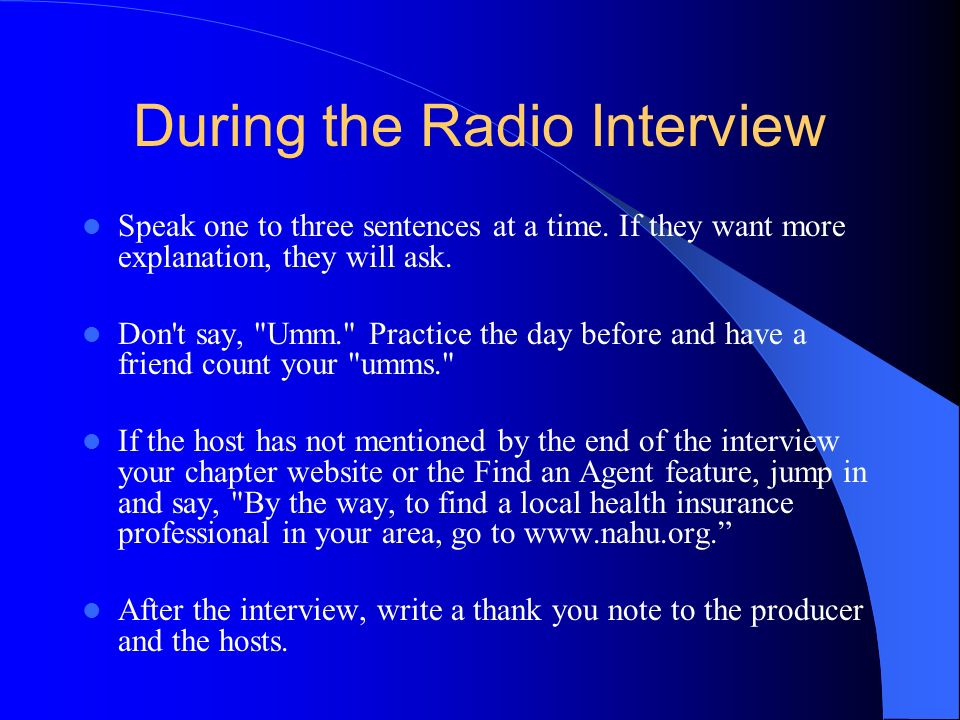 During the Radio Interview Speak one to three sentences at a time.