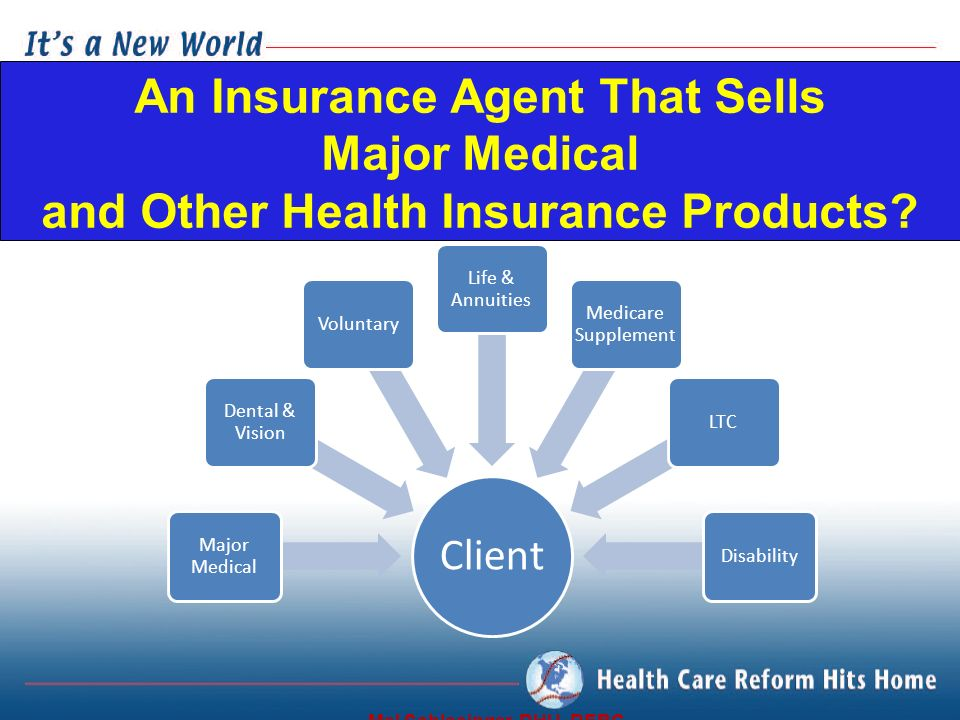 An Insurance Agent That Sells Major Medical and Other Health Insurance Products.