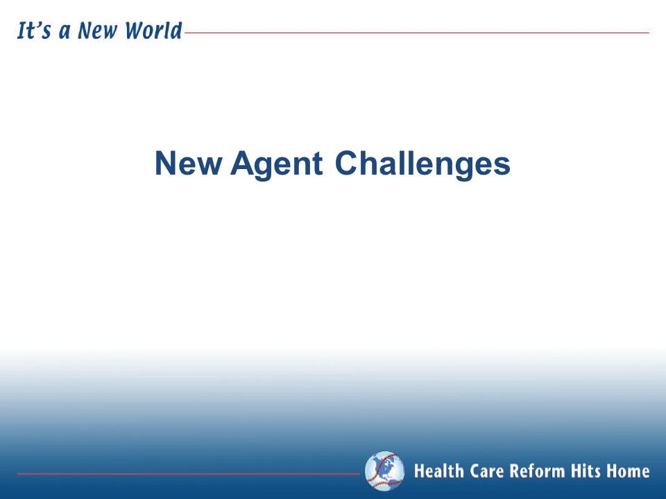 New Agent Challenges
