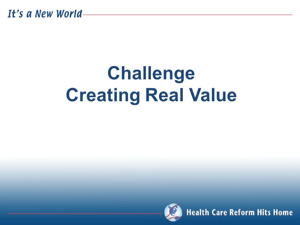 Challenge Creating Real Value