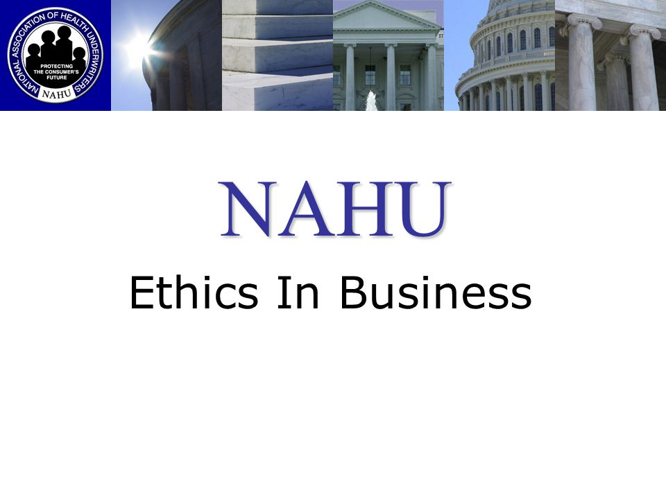 Efforts in Social Responsibility (Continued) 2.Sharing your time, talent and treasure – Consider this: As agents who benefits from the work of trade associations like NAHU and other industry groups, it is in our best interest to support their efforts with our time, talent and treasure.