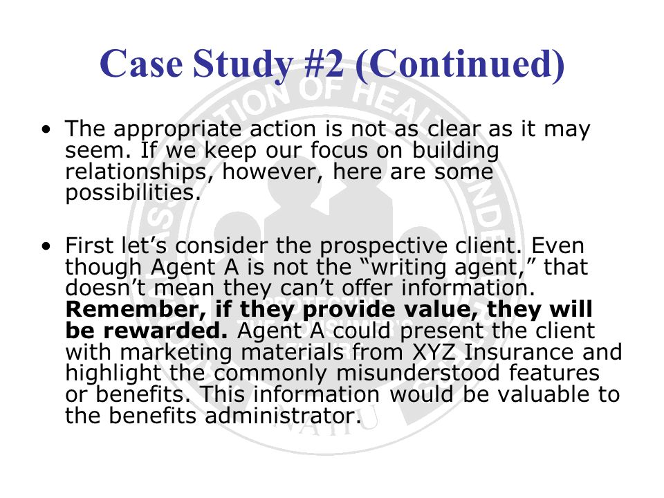 Case Study #2 (Continued) The appropriate action is not as clear as it may seem. If we keep our focus on building relationships, however, here are som