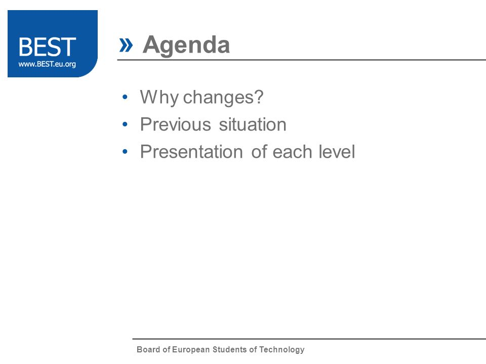 Board of European Students of Technology Why changes.