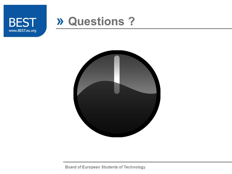 Board of European Students of Technology » Questions ?
