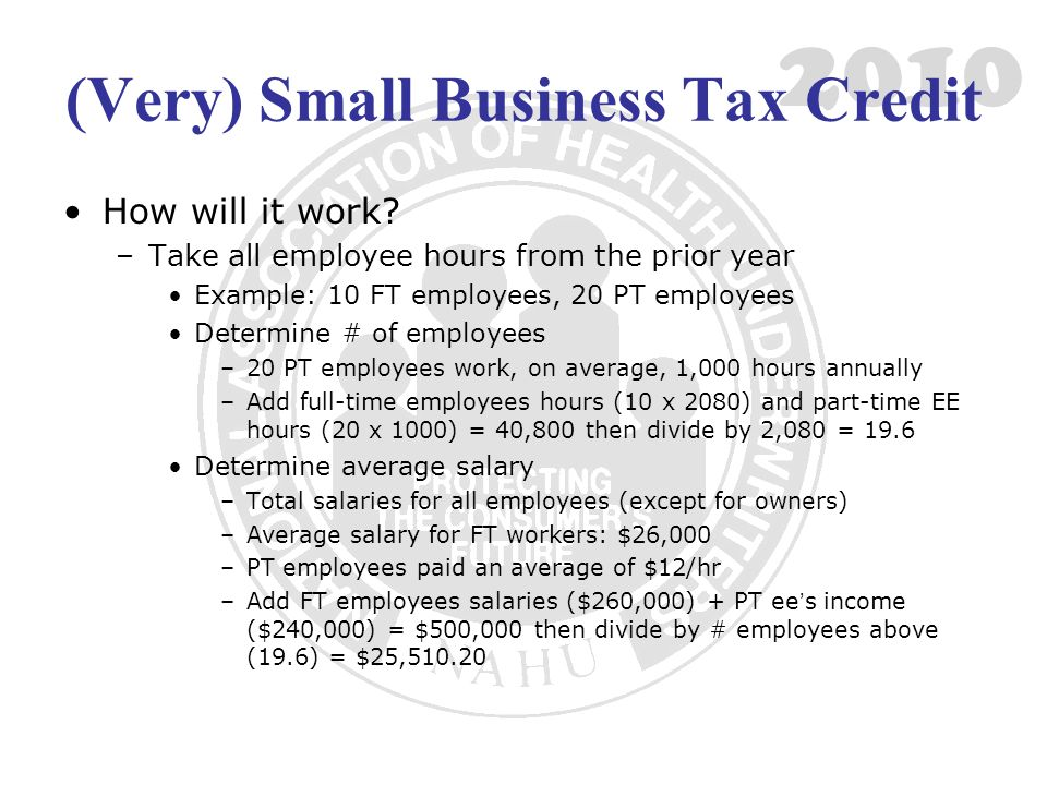 2010 (Very) Small Business Tax Credit How will it work.