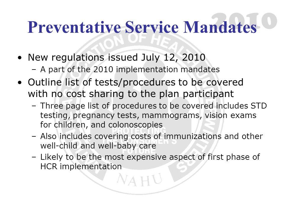 2010 Preventative Service Mandates New regulations issued July 12, 2010 –A part of the 2010 implementation mandates Outline list of tests/procedures t