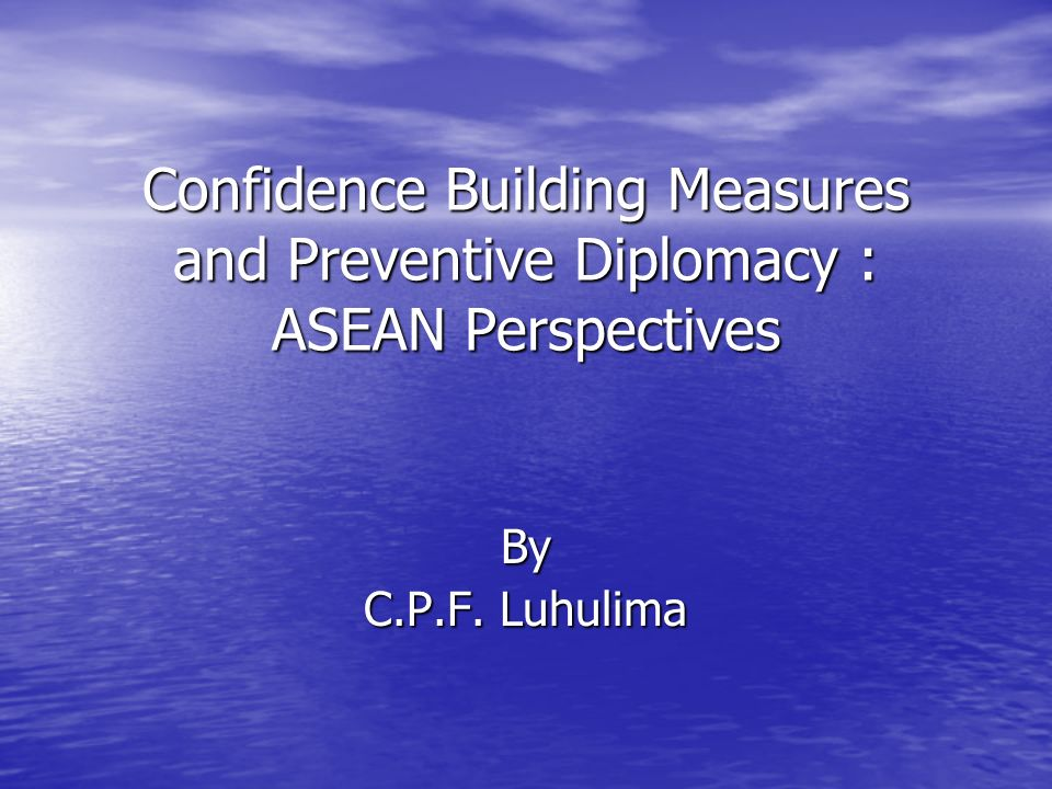 Confidence Building Measures and Preventive Diplomacy : ASEAN Perspectives By C.P.F. Luhulima