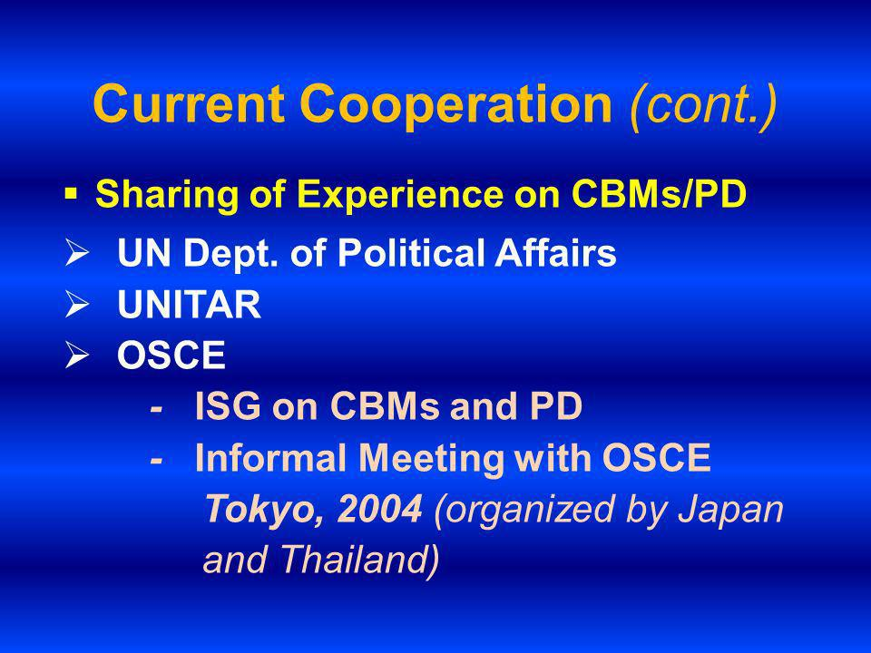 Future Cooperation Objective of Enhancing Linkages Generate Ideas for PD Capacity Building for Regional and National Institution Information Sharing/ Intelligence Exchange Development of Networks of Experts, Mediators, Resource Persons