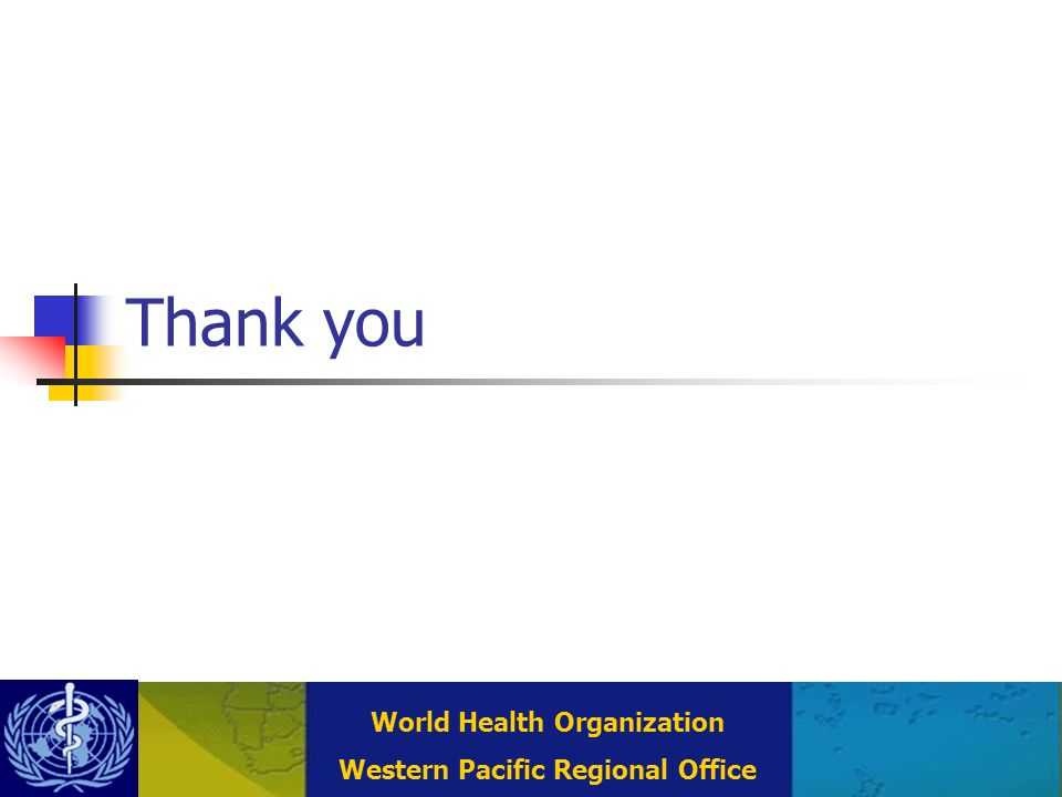 Combating Communicable Diseases (DCC) WHO Regional Office for the Western Pacific (WPRO) World Health Organization Western Pacific Regional Office Thank you