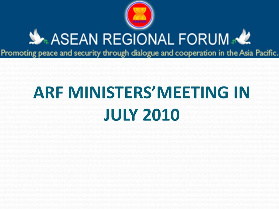 ARF MINISTERSMEETING IN JULY 2010