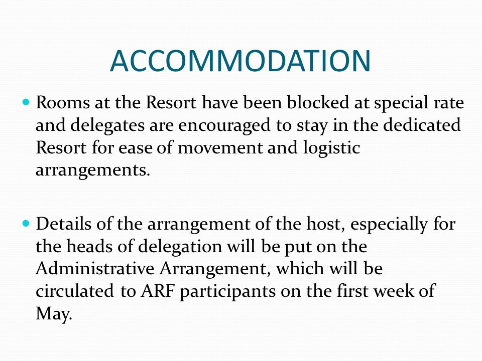 ACCOMMODATION Rooms at the Resort have been blocked at special rate and delegates are encouraged to stay in the dedicated Resort for ease of movement and logistic arrangements.