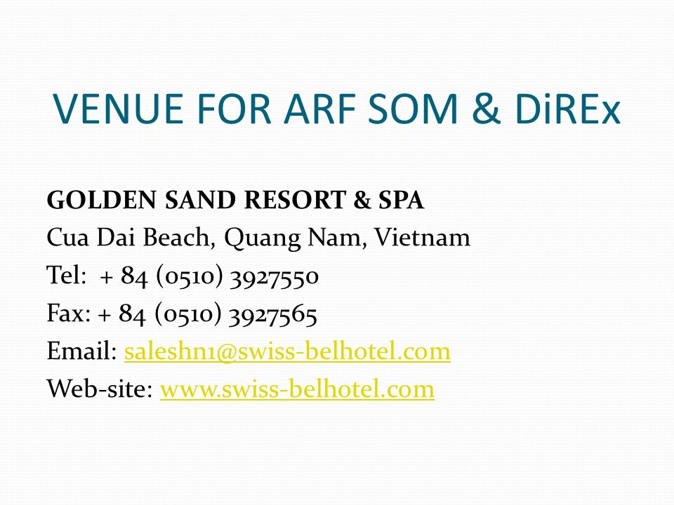 VENUE FOR ARF SOM & DiREx GOLDEN SAND RESORT & SPA Cua Dai Beach, Quang Nam, Vietnam Tel: + 84 (0510) Fax: + 84 (0510) Web-site: