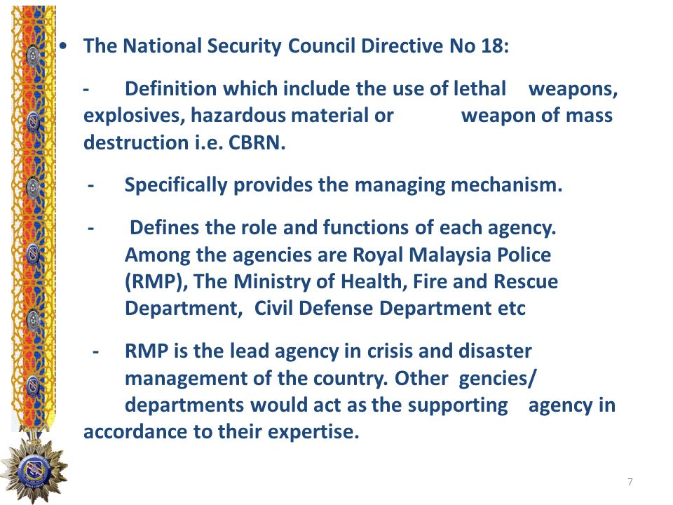 The National Security Council Directive No 18: - Definition which include the use of lethal weapons, explosives, hazardous material or weapon of mass