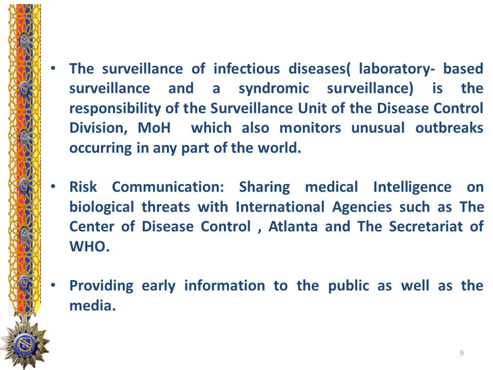 The surveillance of infectious diseases( laboratory- based surveillance and a syndromic surveillance) is the responsibility of the Surveillance Unit o