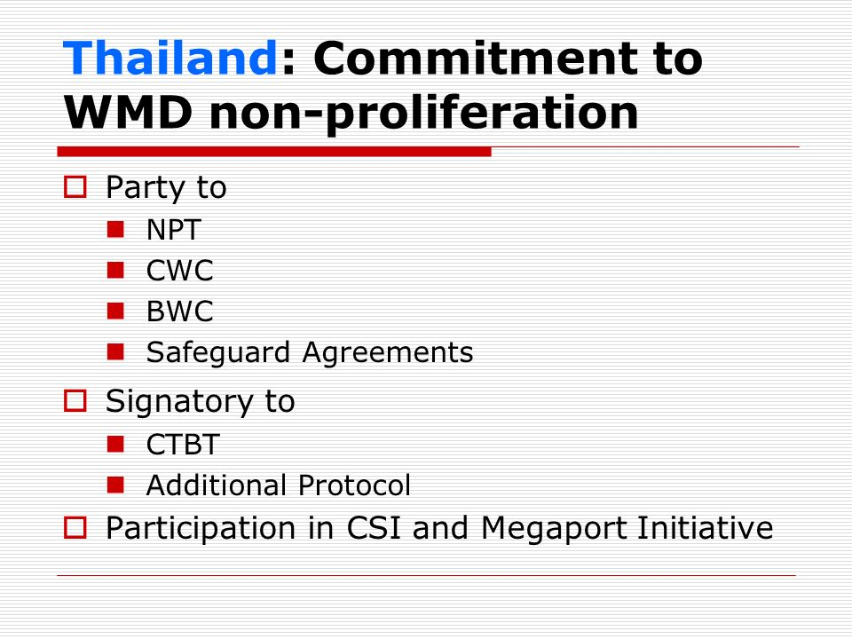 Thailand: Export Controls Regulating Legislations Nuclear: The Atomic for Peace Act (1961) Chemical: The Hazardous Substance Act (1992) Biological: Pathogens and Toxins Act (2001) Disease Control Act (1980) Conventional arms: Exportation of Arms, Armament and War Implement Act (1952) The Munitions of War Control Act (1987) Dual-use goods The Export and Import of Goods Act (1979)