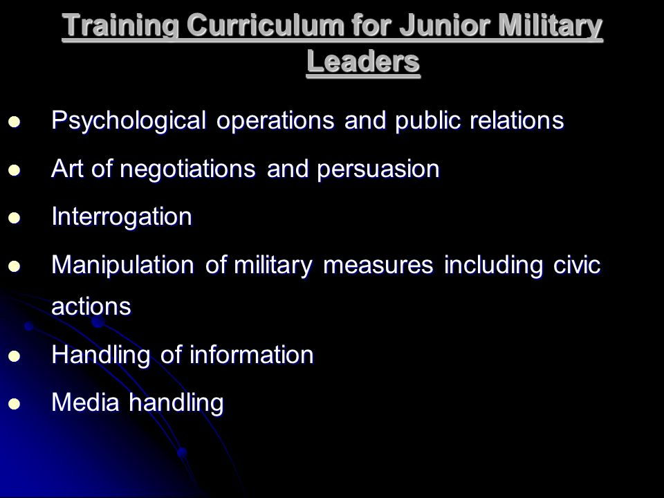 Training Curriculum for Junior Military Leaders Psychological operations and public relations Psychological operations and public relations Art of neg